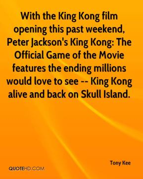 Tony Kee  - With the King Kong film opening this past weekend, Peter Jackson's King Kong: The Official Game of the Movie features the ending millions would love to see -- King Kong alive and back on Skull Island.