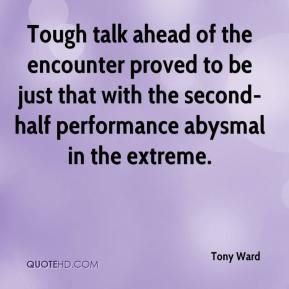 Tony Ward  - Tough talk ahead of the encounter proved to be just that with the second-half performance abysmal in the extreme.