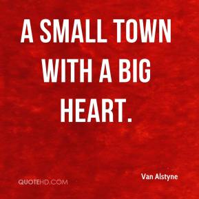 a small town with a big heart.