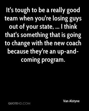 It's tough to be a really good team when you're losing guys out of your state, ... I think that's something that is going to change with the new coach because they're an up-and-coming program.