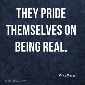 They pride themselves on being real.