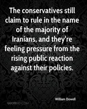 William Dowell  - The conservatives still claim to rule in the name of the majority of Iranians, and they're feeling pressure from the rising public reaction against their policies.