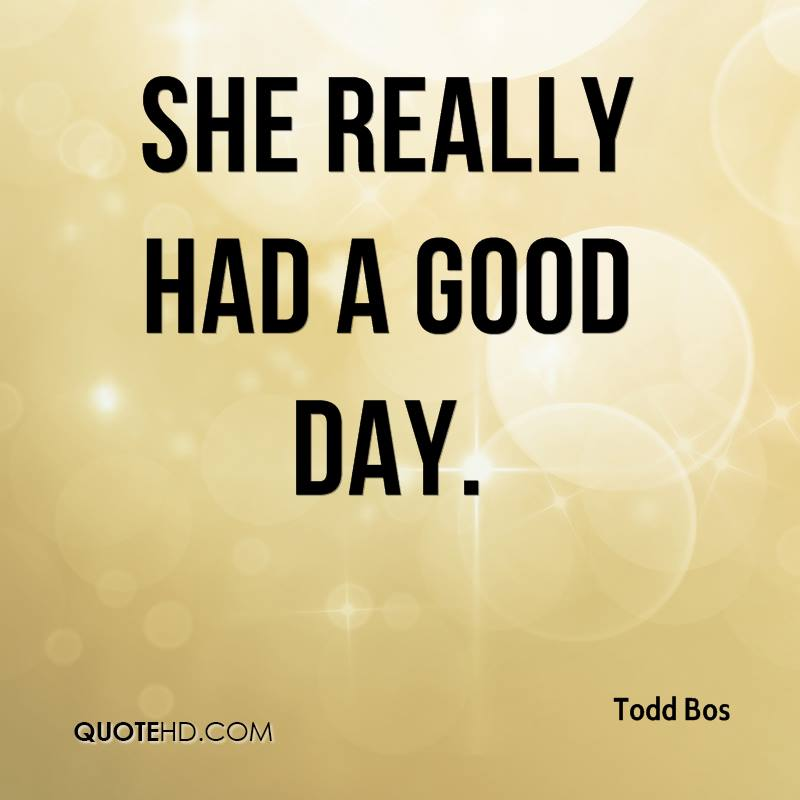 Todd Bos Quotes | QuoteHD