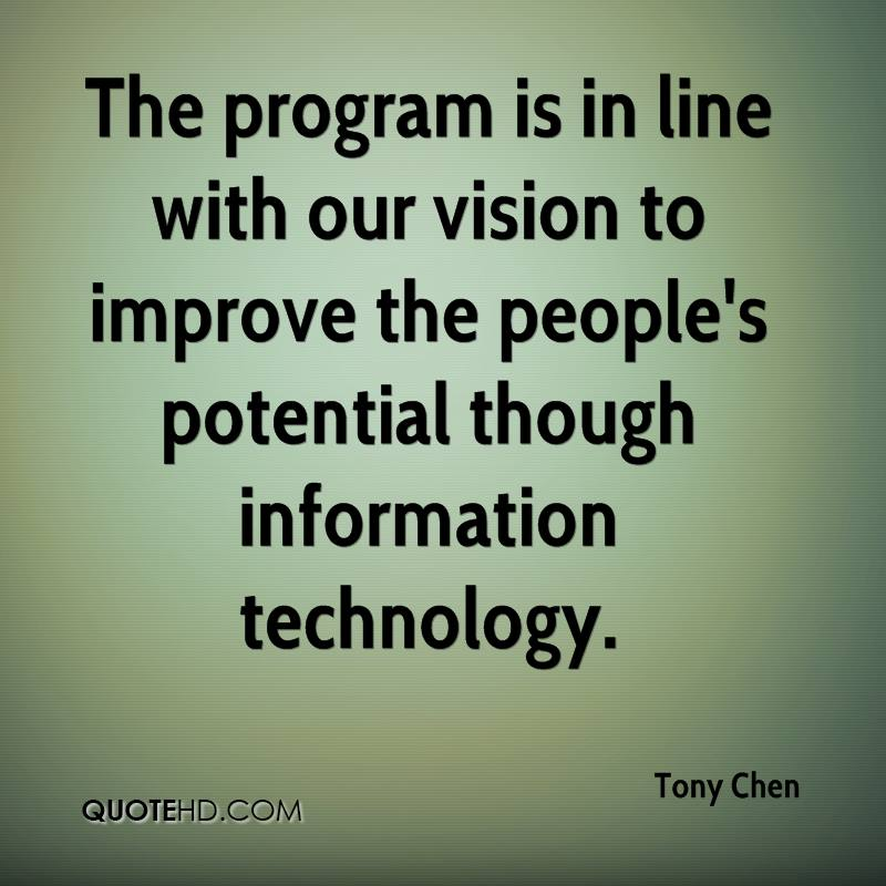 The program is in line with our vision to improve the people's potential though information technology.