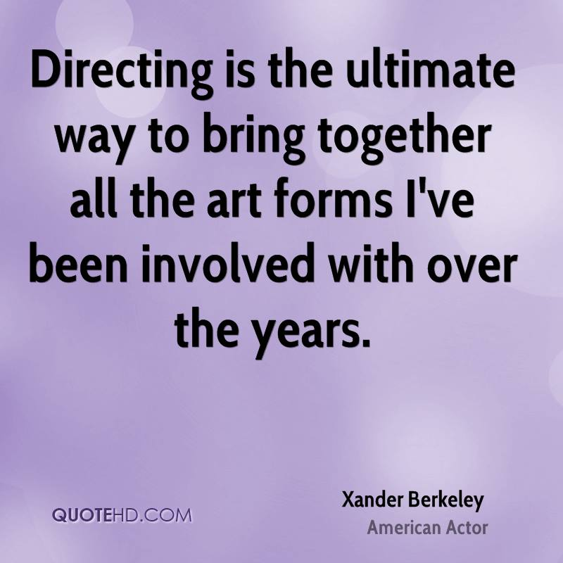 Directing is the ultimate way to bring together all the art forms I've been involved with over the years.