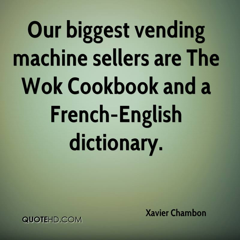 Our biggest vending machine sellers are The Wok Cookbook and a French-English dictionary.