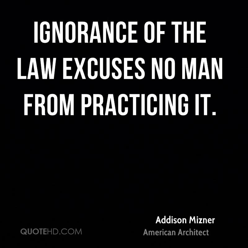 The Law Is No Excuse for Ignorance Quote