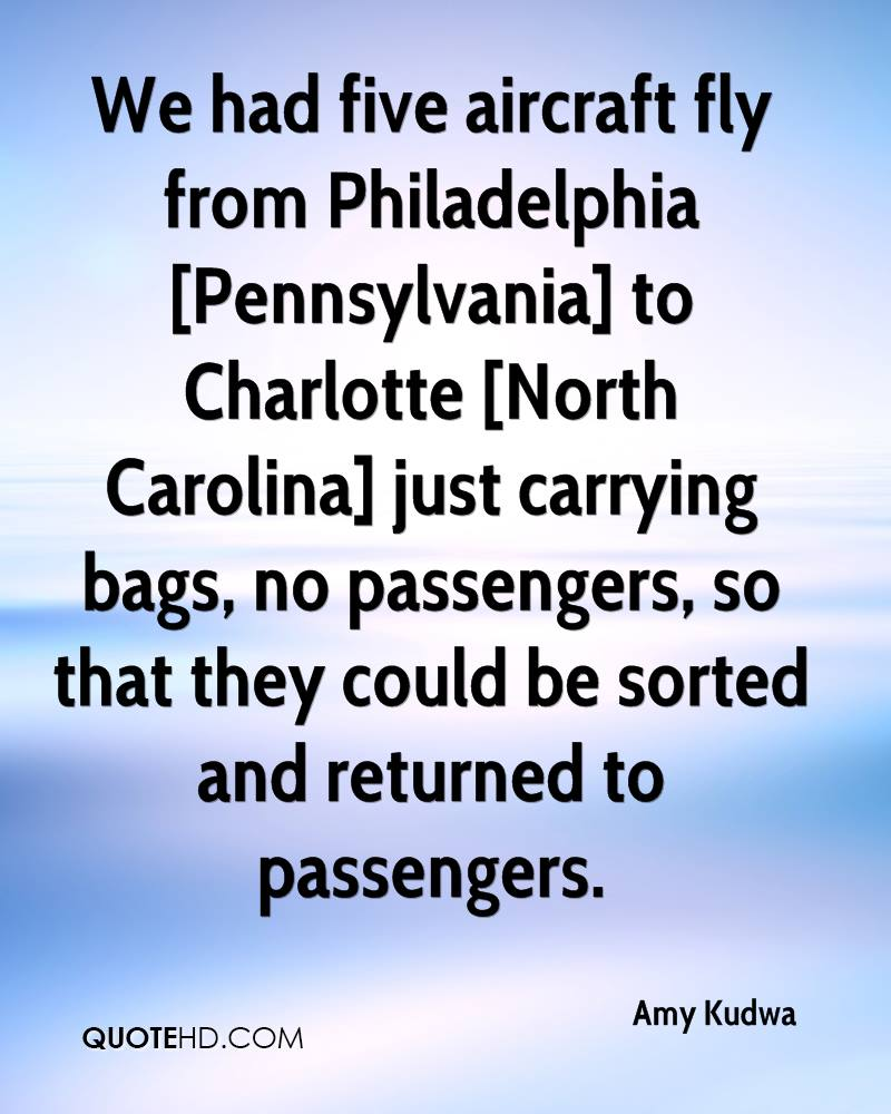 We had five aircraft fly from Philadelphia [Pennsylvania] to Charlotte [North Carolina] just carrying bags, no passengers, so that they could be sorted and returned to passengers.