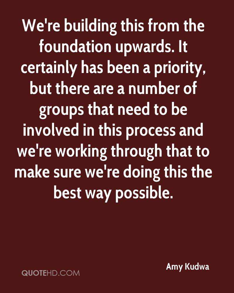 We're building this from the foundation upwards. It certainly has been a priority, but there are a number of groups that need to be involved in this process and we're working through that to make sure we're doing this the best way possible.