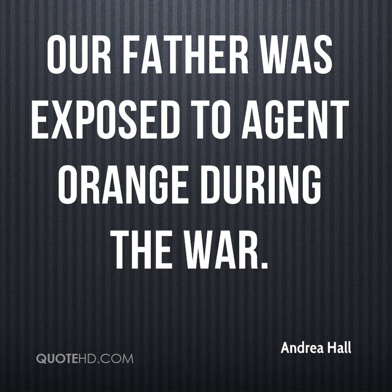 Our father was exposed to Agent Orange during the war.
