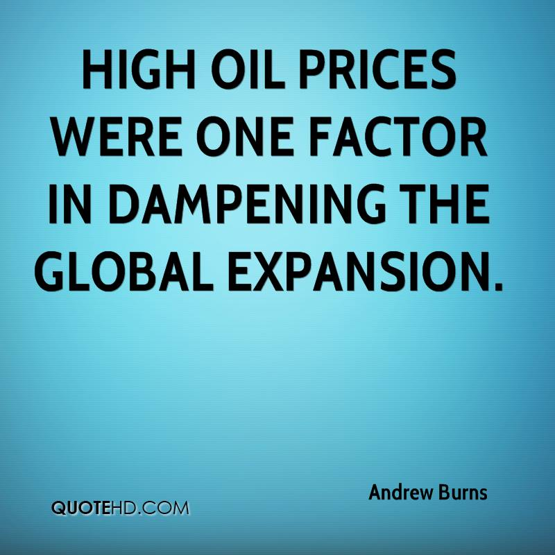 High oil prices were one factor in dampening the global expansion.