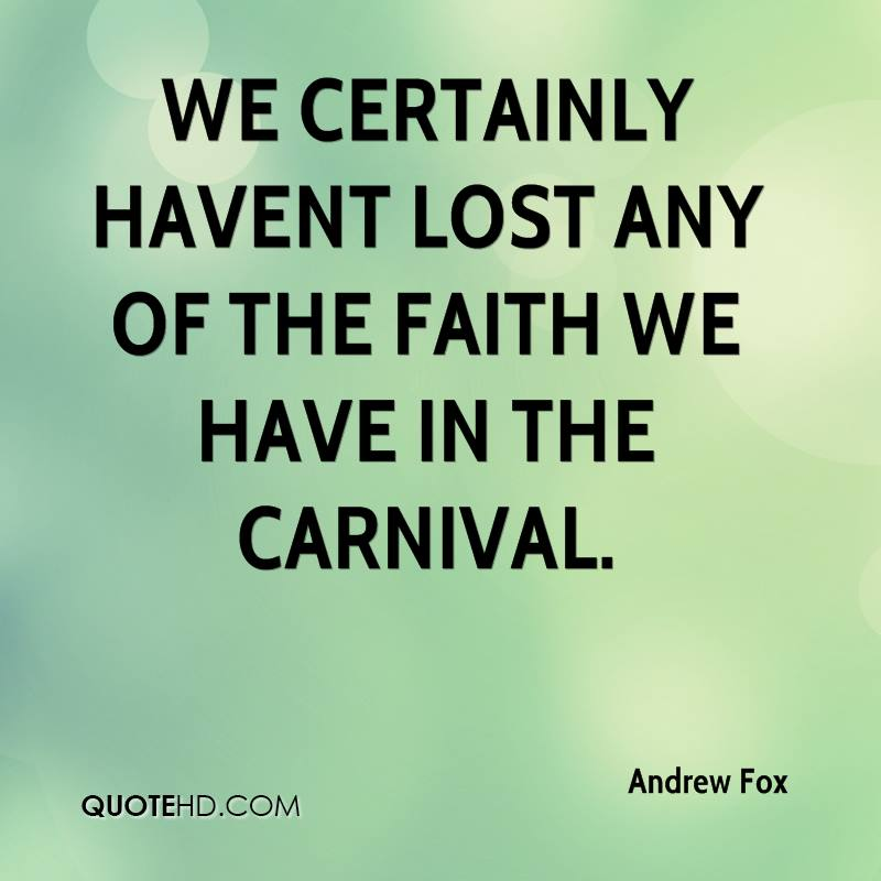 We certainly havent lost any of the faith we have in the Carnival.