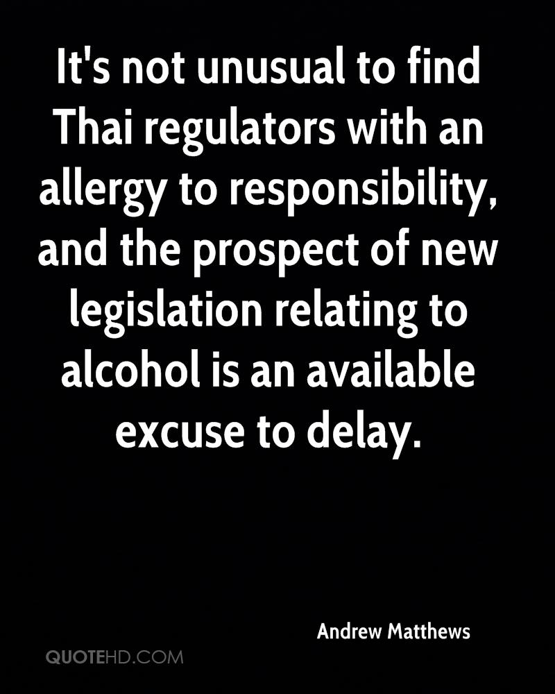 It's not unusual to find Thai regulators with an allergy to responsibility, and the prospect of new legislation relating to alcohol is an available excuse to delay.