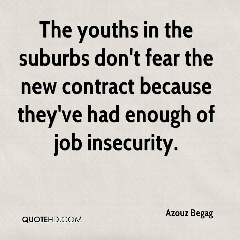 The youths in the suburbs don't fear the new contract because they've had enough of job insecurity.