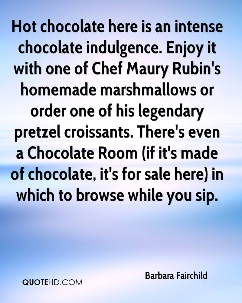 Hot chocolate here is an intense chocolate indulgence. Enjoy it with one of Chef Maury Rubin's homemade marshmallows or order one of his legendary pretzel croissants. There's even a Chocolate Room (if it's made of chocolate, it's for sale here) in which to browse while you sip.