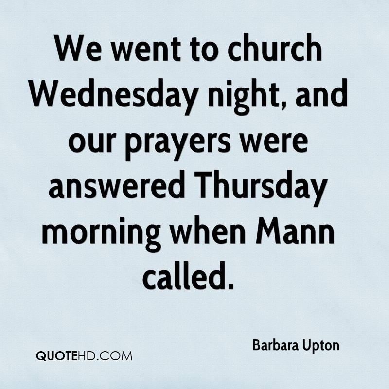 We went to church Wednesday night, and our prayers were answered Thursday morning when Mann called.