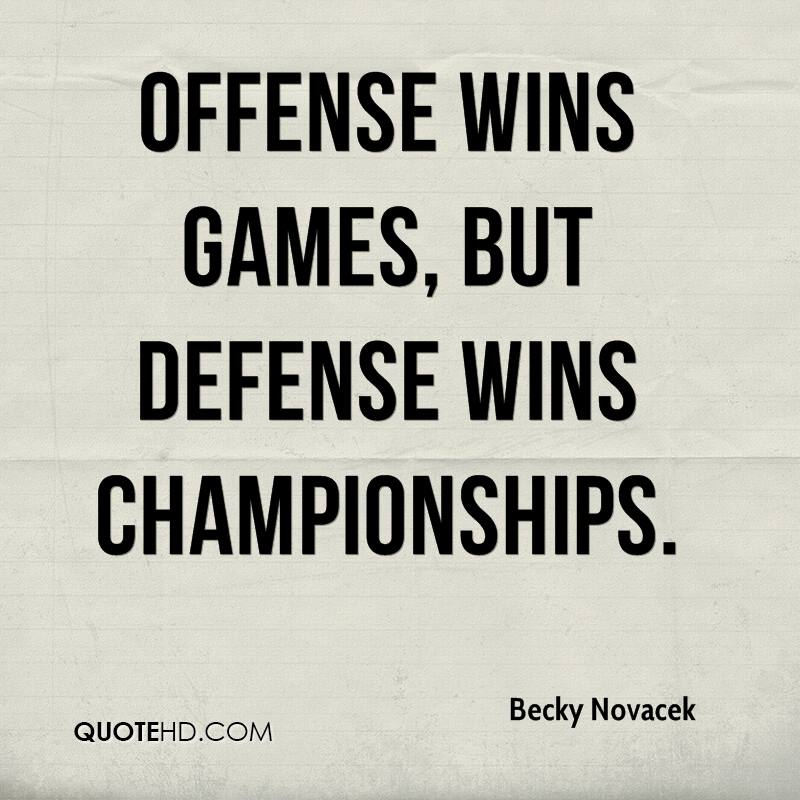 Offense wins games, but defense wins championships.