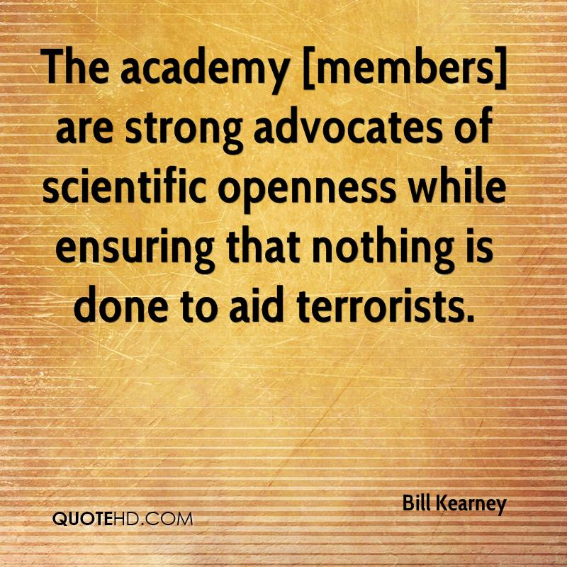 The academy [members] are strong advocates of scientific openness while ensuring that nothing is done to aid terrorists.