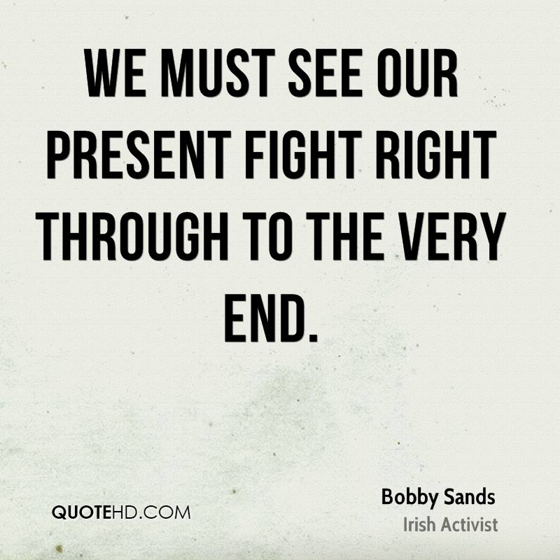 We must see our present fight right through to the very end.