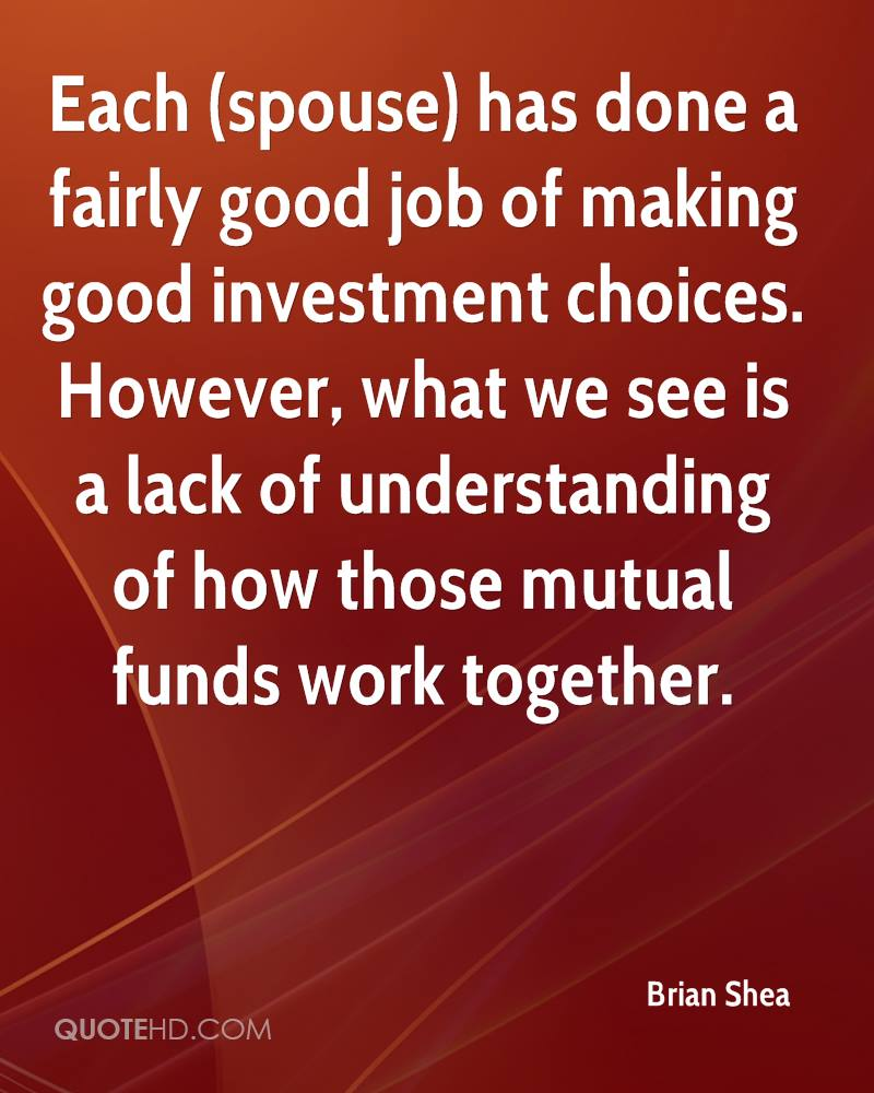 Each (spouse) has done a fairly good job of making good investment choices. However, what we see is a lack of understanding of how those mutual funds work together.