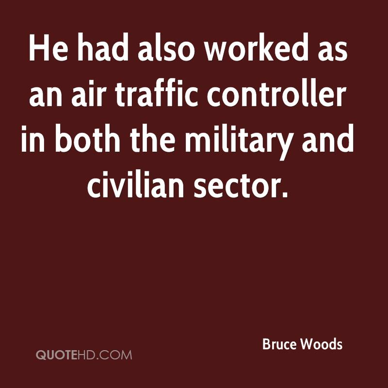 He had also worked as an air traffic controller in both the military and civilian sector.