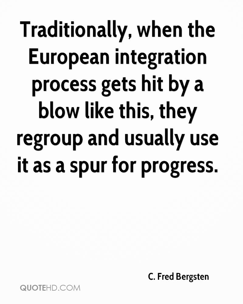 Traditionally, when the European integration process gets hit by a blow like this, they regroup and usually use it as a spur for progress.