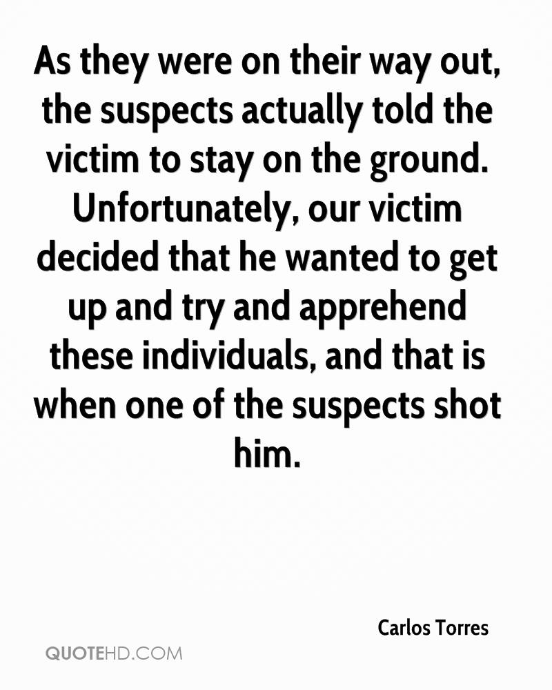 As they were on their way out, the suspects actually told the victim to stay on the ground. Unfortunately, our victim decided that he wanted to get up and try and apprehend these individuals, and that is when one of the suspects shot him.