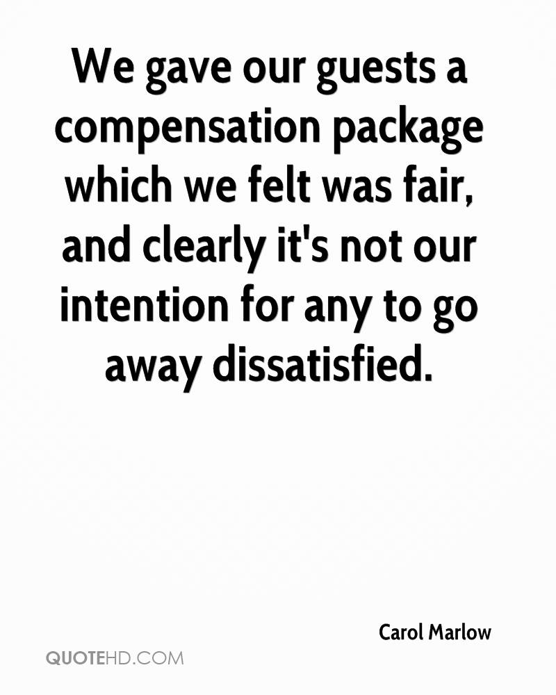 carol marlow quotes quotehd we gave our guests a compensation package which we felt was fair and clearly it s