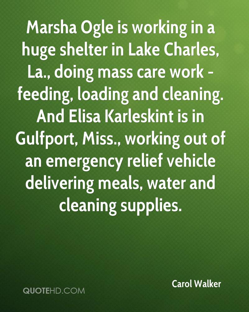 Marsha Ogle is working in a huge shelter in Lake Charles, La., doing mass care work - feeding, loading and cleaning. And Elisa Karleskint is in Gulfport, Miss., working out of an emergency relief vehicle delivering meals, water and cleaning supplies.
