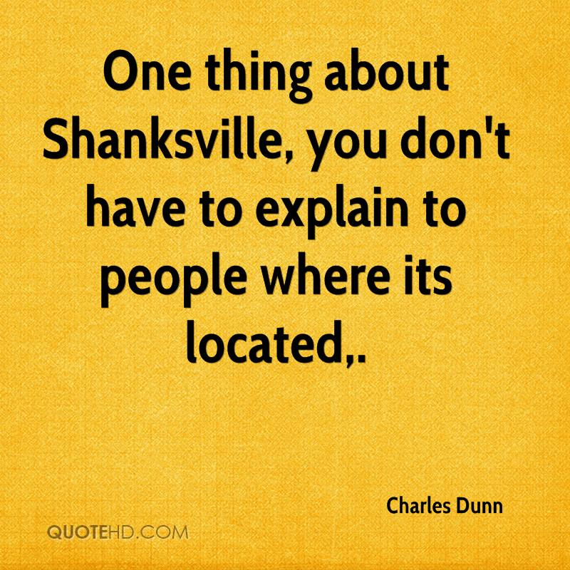 One thing about Shanksville, you don't have to explain to people where its located.