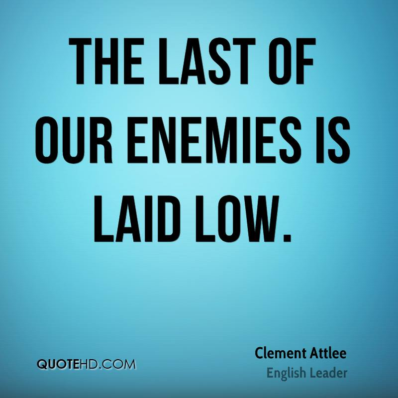 The last of our enemies is laid low.