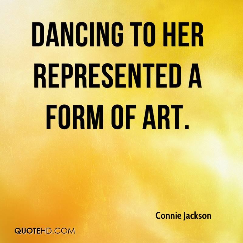 Dancing to her represented a form of art.