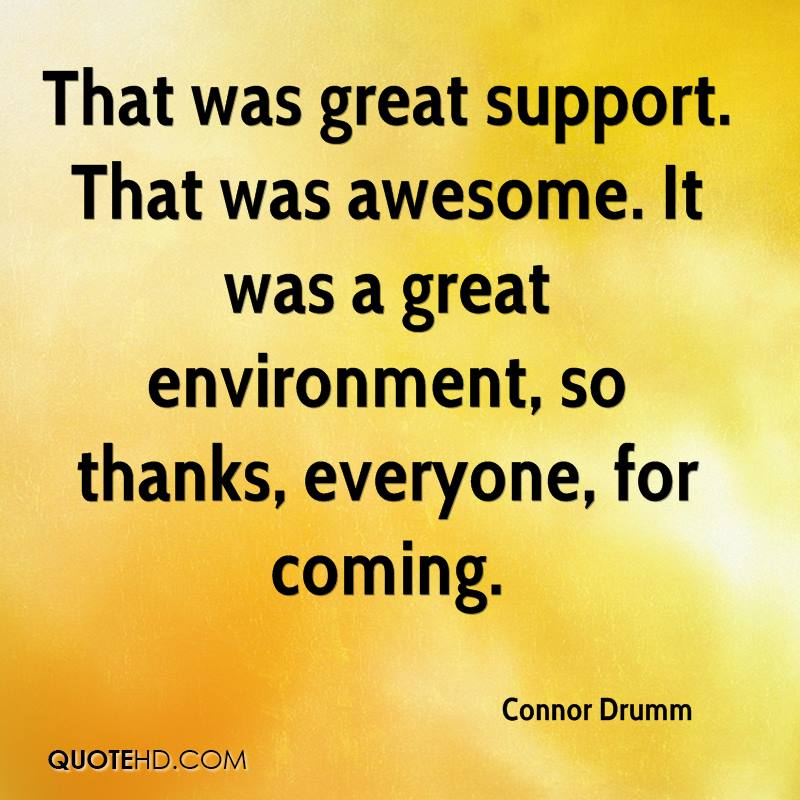 Thanks For Coming Quotes: Connor Drumm Quotes