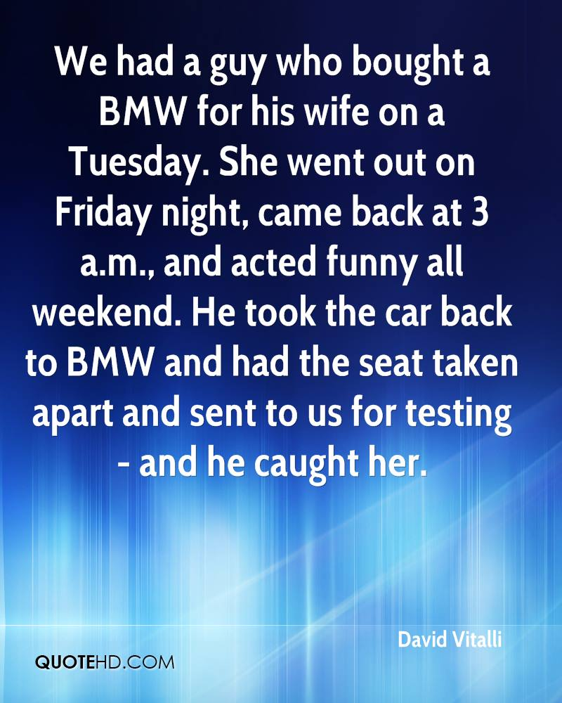 Bmw Quotes David Vitalli Wife Quotes  Quotehd