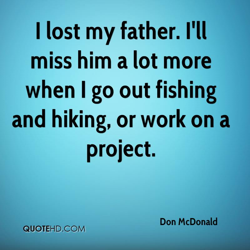 I Miss My Father He Died Quotes: I Miss My Father Quotes. QuotesGram