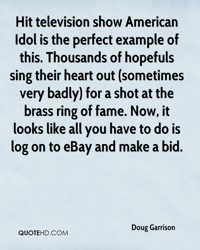 Hit television show American Idol is the perfect example of this. Thousands of hopefuls sing their heart out (sometimes very badly) for a shot at the brass ring of fame. Now, it looks like all you have to do is log on to eBay and make a bid.