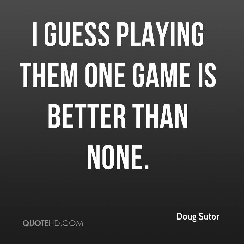 Doug Funny Quotes: Doug Sutor Quotes