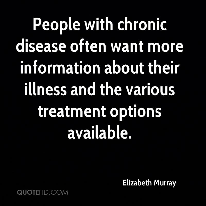 People with chronic disease often want more information about their illness and the various treatment options available.