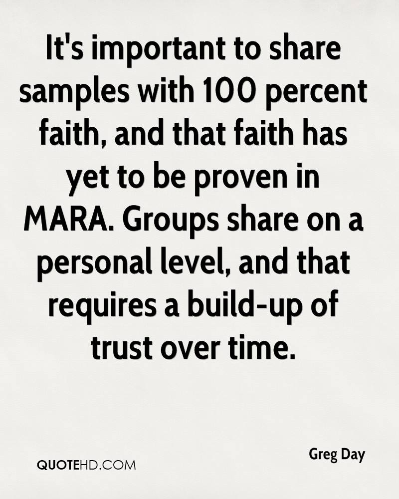 It's important to share samples with 100 percent faith, and that faith has yet to be proven in MARA. Groups share on a personal level, and that requires a build-up of trust over time.