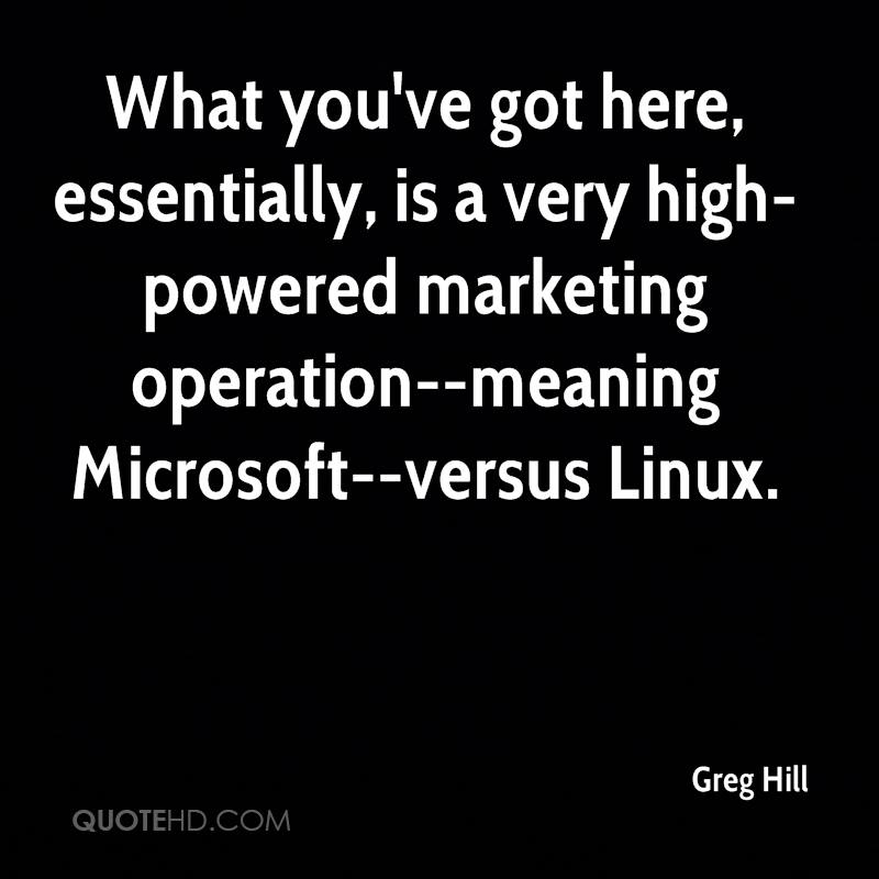 What you've got here, essentially, is a very high-powered marketing operation--meaning Microsoft--versus Linux.