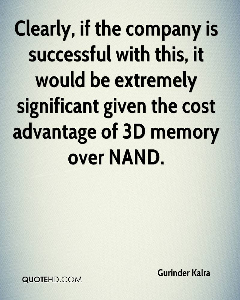 Clearly, if the company is successful with this, it would be extremely significant given the cost advantage of 3D memory over NAND.