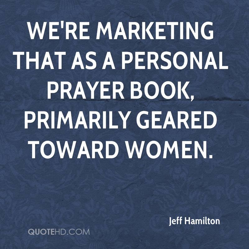 We're marketing that as a personal prayer book, primarily geared toward women.
