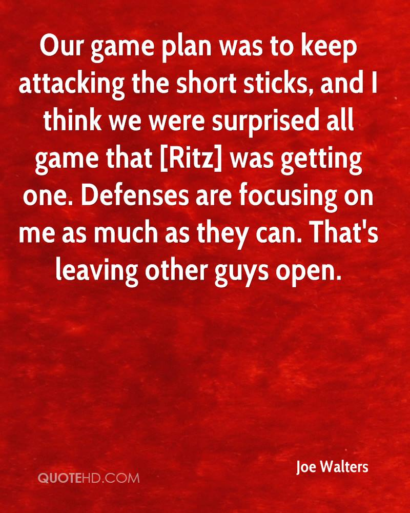 Our game plan was to keep attacking the short sticks, and I think we were surprised all game that [Ritz] was getting one. Defenses are focusing on me as much as they can. That's leaving other guys open.