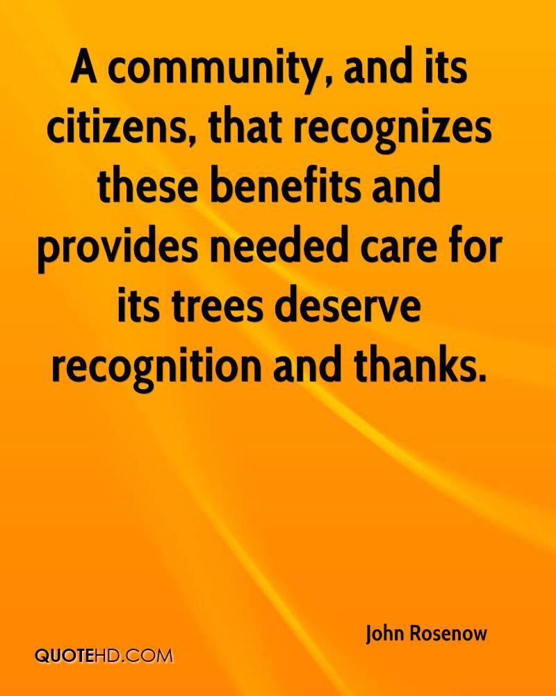 A community, and its citizens, that recognizes these benefits and provides needed care for its trees deserve recognition and thanks.