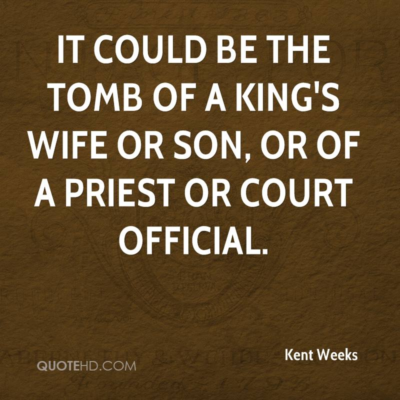 It could be the tomb of a king's wife or son, or of a priest or court official.