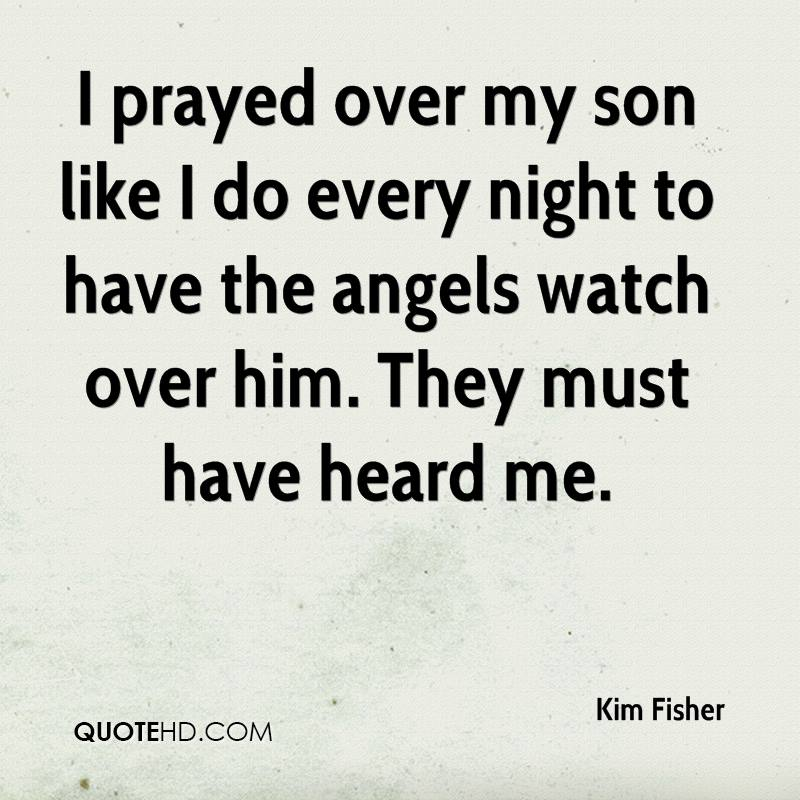 I prayed over my son like I do every night to have the angels watch over him. They must have heard me.