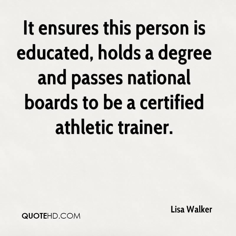 It ensures this person is educated, holds a degree and passes national boards to be a certified athletic trainer.