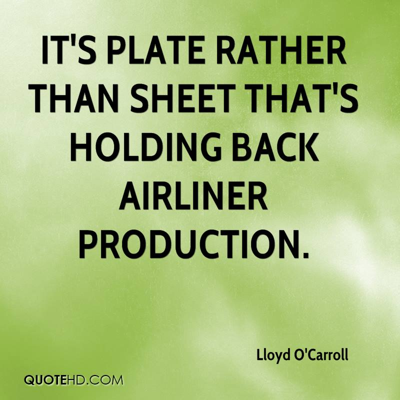 It's plate rather than sheet that's holding back airliner production.