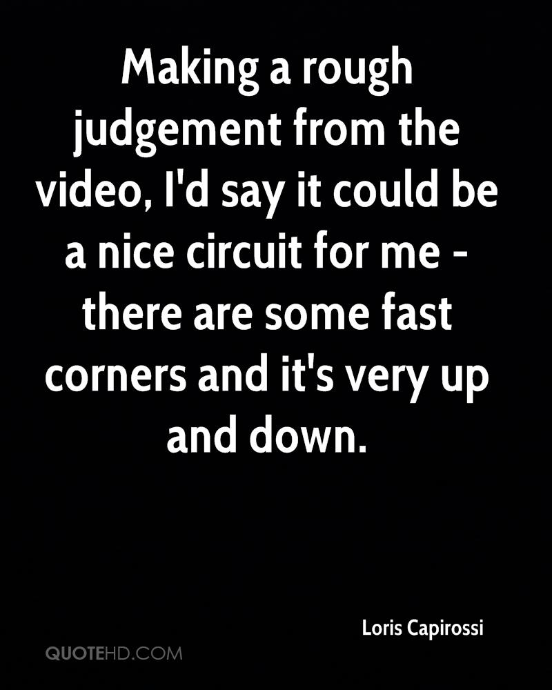 Making a rough judgement from the video, I'd say it could be a nice circuit for me - there are some fast corners and it's very up and down.