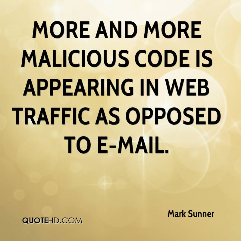 More and more malicious code is appearing in web traffic as opposed to e-mail.